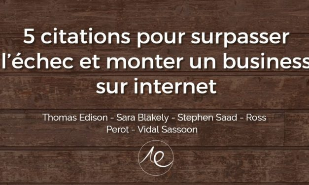 5 citations pour surpasser l'échec et monter un business sur internet
