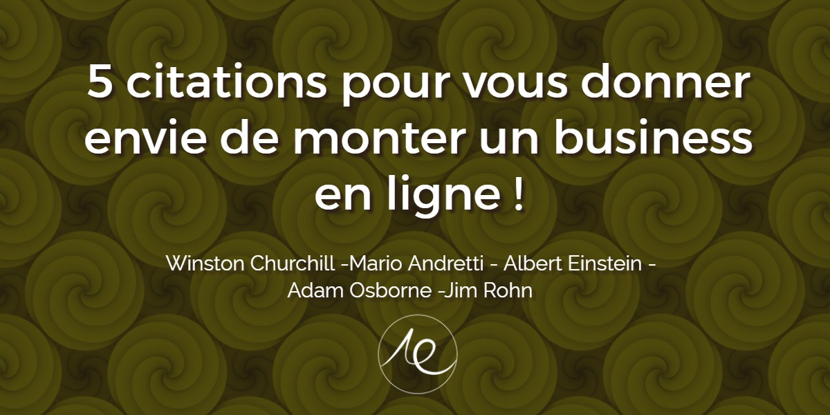 5 citations pour vous donner envie de monter un business en ligne