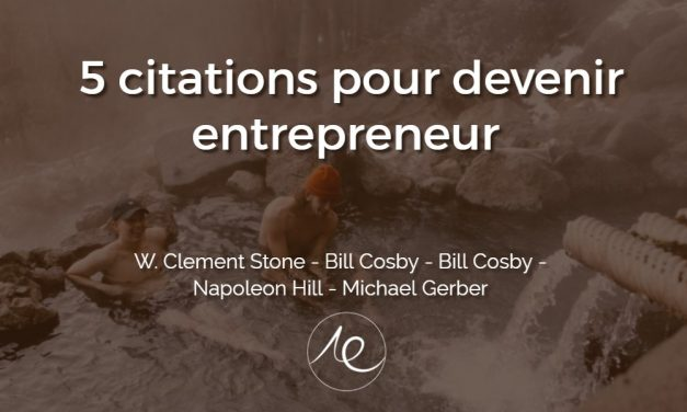 5 citations pour devenir entrepreneur