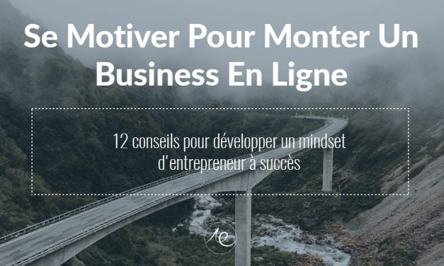 Se Motiver Pour Monter Un Business En Ligne
